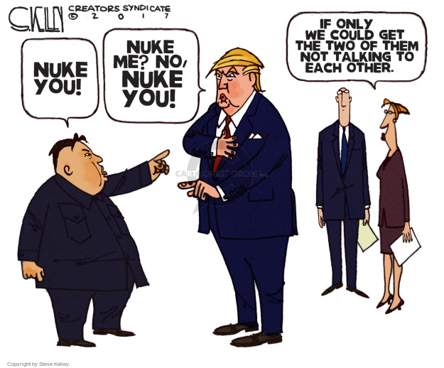Nuke you! Nuke me? No, nuke you! If only we could get the two of them not talking to each other.