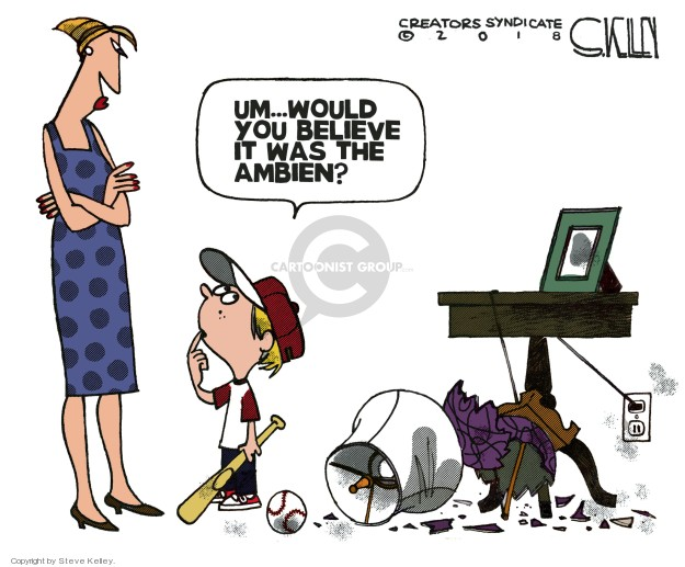 Um … would you believe it was the Ambien?