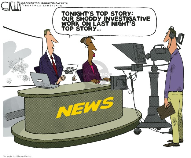 Tonights top story: Our shoddy investigative work on last nights top story … Jussie Smollett hoax. News.