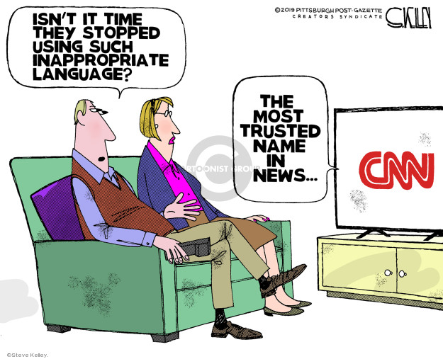 Isnt it time they stopped using such appropriate language?  The most trusted name in news.  CNN.
