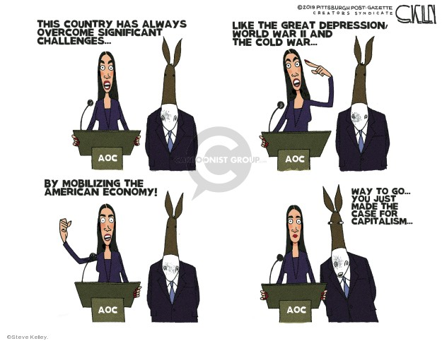 This country has always overcome significant challenges ... like the Great Depression, World War II and the Cold War ... by mobilizing the American economy! Way to go ... you just made the case for capitalism ... AOC.
