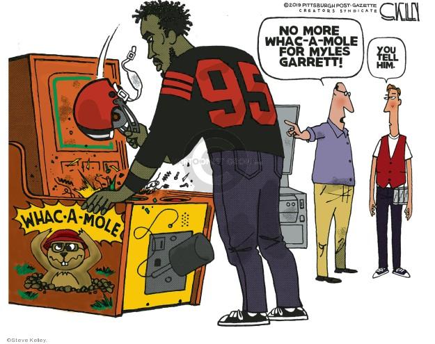 No more Whac-a-Mole for Myles Garrett! You tell him.
