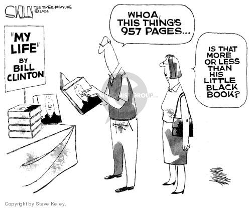 """""""My Life"""" by Bill Clinton.  Whoa, this things 957 pages … Is that more or less than his little black book?"""