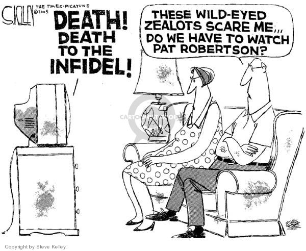 DEATH!  DEATH TO THE INFIDEL!  These wild-eyed zealots scare me.  Do we have to watch Pat Robertson?