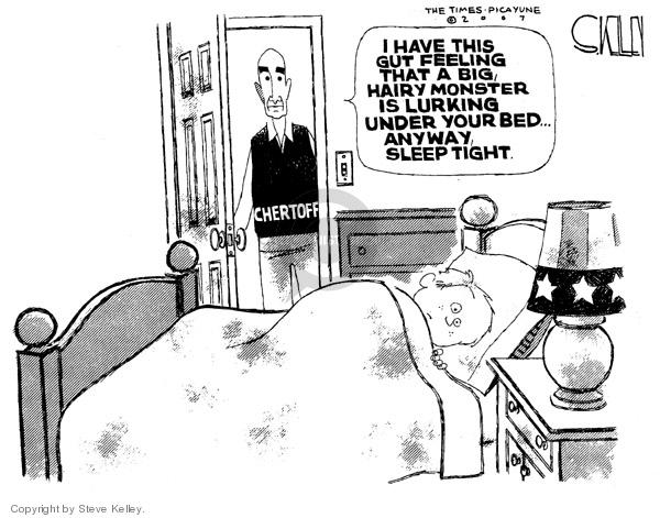 Cartoonist Steve Kelley  Steve Kelley's Editorial Cartoons 2007-07-12 Michael Chertoff