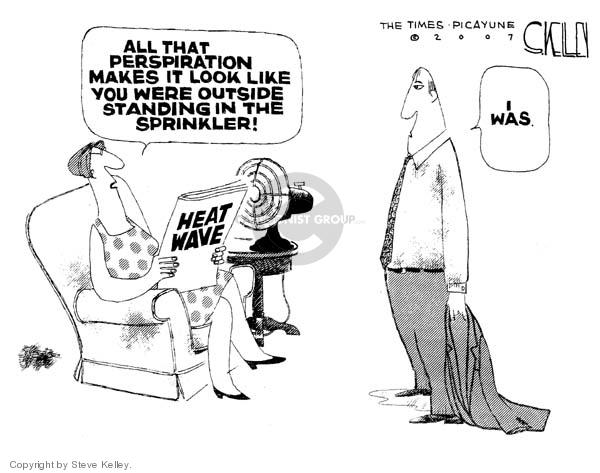 Cartoonist Steve Kelley  Steve Kelley's Editorial Cartoons 2007-08-09 heat wave