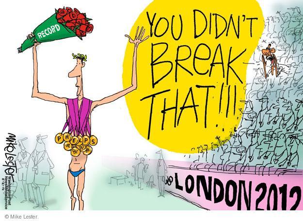 You didnt break that!!! London 2012. Record.