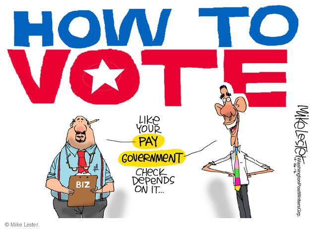 How To Vote. Like your pay. Government check depends on it … Biz.