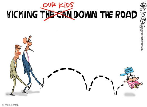 Kicking the can (crossed out) our kids down the road. Budget talks.