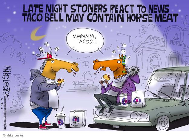 Late night stoners react to news Taco Bell may contain horse meat. Mmmmm, tacos … Taco Bell.