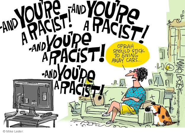 Mike Lester  Mike Lester's Editorial Cartoons 2013-08-17 racism