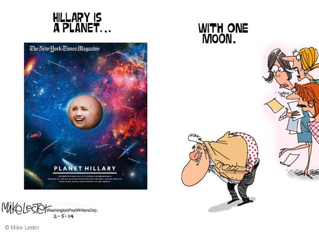 Hillary is a planet … with one moon. The New York Times Magazine. Planet Hillary. The Super-PAC nebula. The friends-of-Bill Black Hole. The Patti Solis Doyle Vortex. The Chelsea Quasar. The Arkansas Cluster.  The Obama Supernova. The gravitational pull of a possible 2016 campaign is bringing all the old Clinton characters into her orbit. Can she make the stars align, or will chaos prevail?  By Amy Chozick.