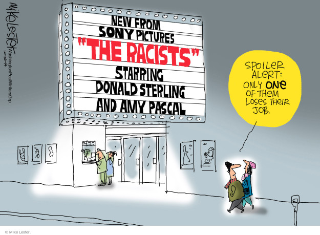 "New from Sony Pictures. ""The Racists"". Starring Donald Sterling and Amy Pascal. Spoiler alert: Only one of them loses their job."