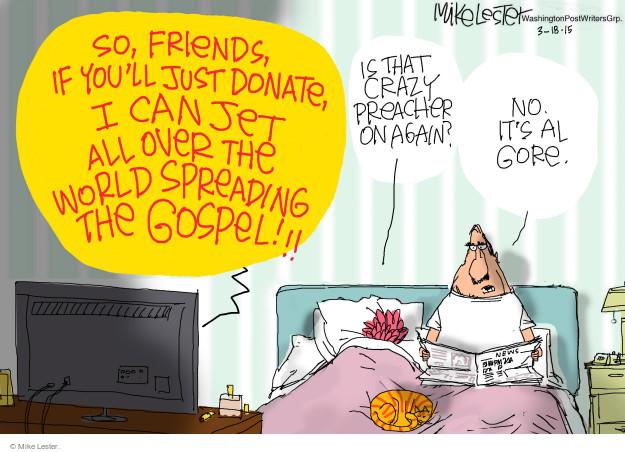 Cartoonist Mike Lester  Mike Lester's Editorial Cartoons 2015-03-18 Al Gore