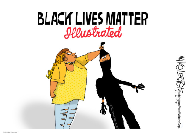 Mike Lester  Mike Lester's Editorial Cartoons 2015-05-02 Black Lives Matter