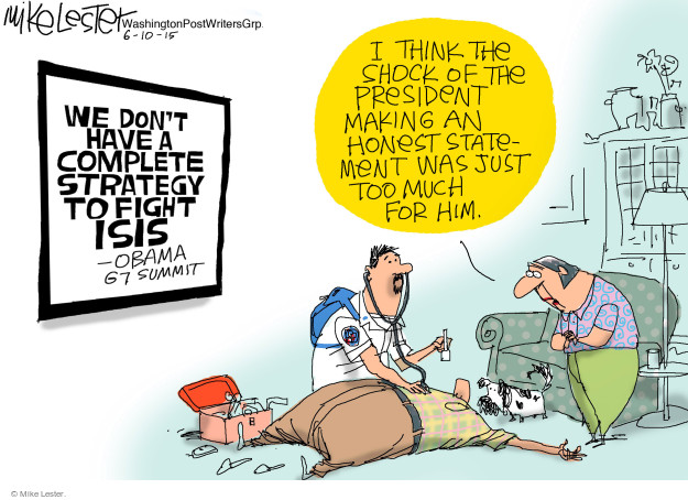 We dont have a complete strategy to fight ISIS - Obama GT Summit. I think the shock of the president making an honest statement was just too much for him.
