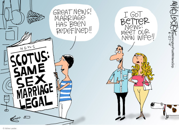 Great news! Marriage has been redefined!! I got better news: Meet our new wife!! SCOTUS: Same sex marriage legal.