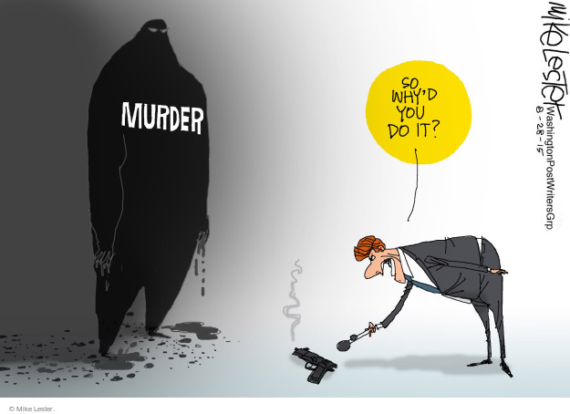 Mike Lester  Mike Lester's Editorial Cartoons 2015-08-28 murder