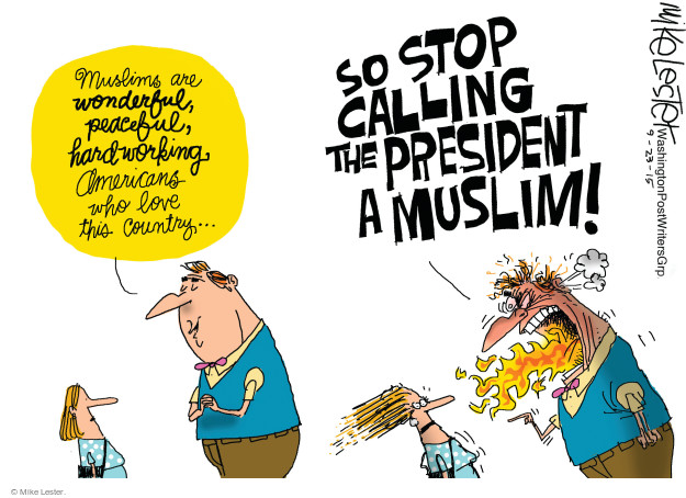 Muslims are wonderful, peaceful, hardworking, Americans who love this country … So stop calling the president a Muslim!