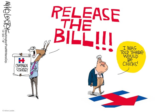 Release the Bill!!! Campaign strategy. H. I was told there would be chicks!