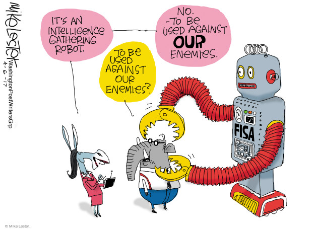 Its an intelligence gathering robot. To be used against our enemies? No. To be used against OUR enemies. FISA.
