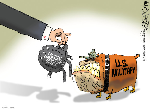 Cartoonist Mike Lester  Mike Lester's Editorial Cartoons 2017-07-27 military