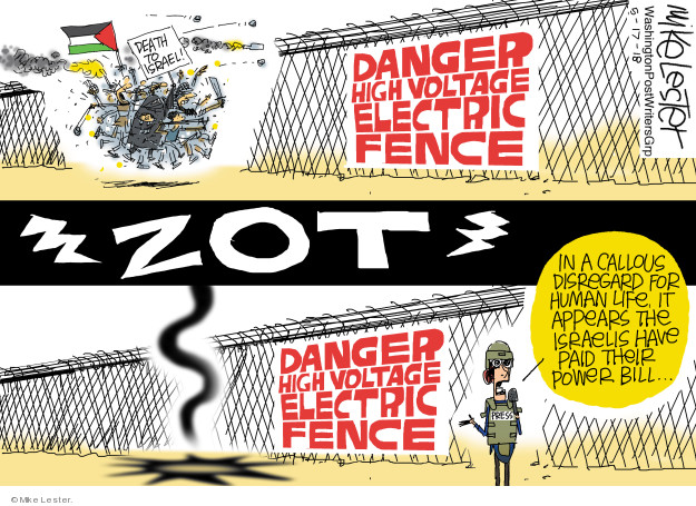 Danger. High voltage electric fence. Death to Israel! Zot. In a callous disregard for human life, it appears the Israelis have paid their power bill … Press.