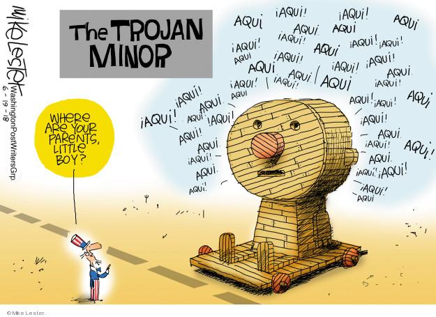 The Trojan Minor. Aqui! Where are our parents, little boy?