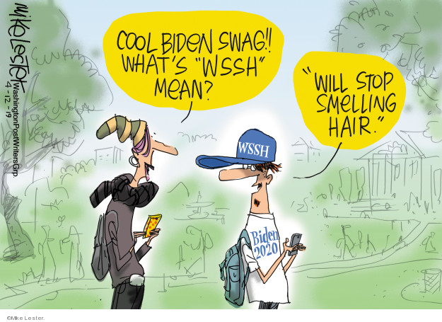 Cool Biden swag!! Whats WSSH mean? Will stop smelling hair. WSSH. Biden 2020.
