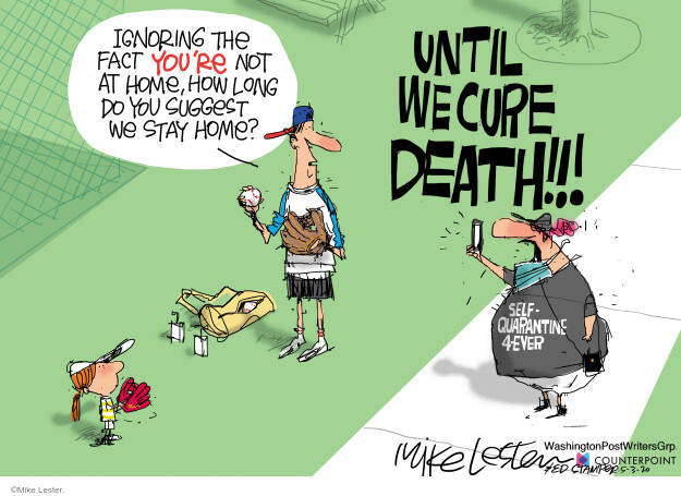Cartoonist Mike Lester  Mike Lester's Editorial Cartoons 2020-05-03 illness