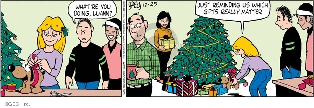 Whatre you doing, Luann? Just reminding us which gifts really matter.