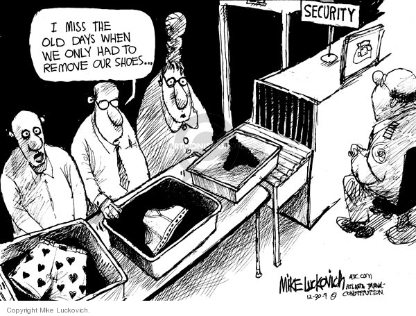 I miss the old days when we only had to remove our shoes … Security.