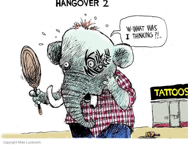 Hangover 2. W-what was I thinking?! … Medicare. Tattoos.