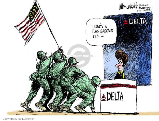Theres a flag baggage fee.  Delta.