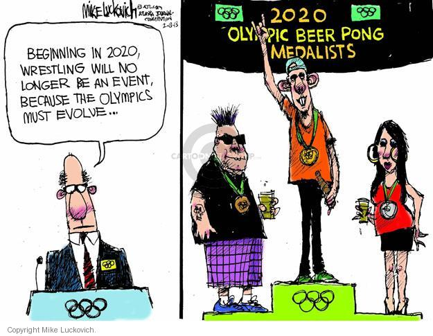 Beginning in 2020, wrestling will no longer be an event because the Olympics must evolve … 2020 Olympic Beer Pong Medalists.
