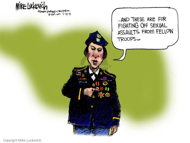 … And these are for fighting off sexual assaults from fellow troops …