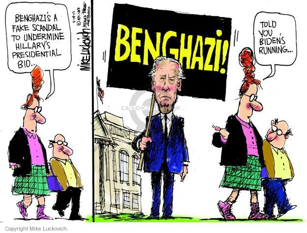 Benghazis a fake scandal to undermine Hillarys Presidential bid … BENGHAZI! Told you Bidens running …