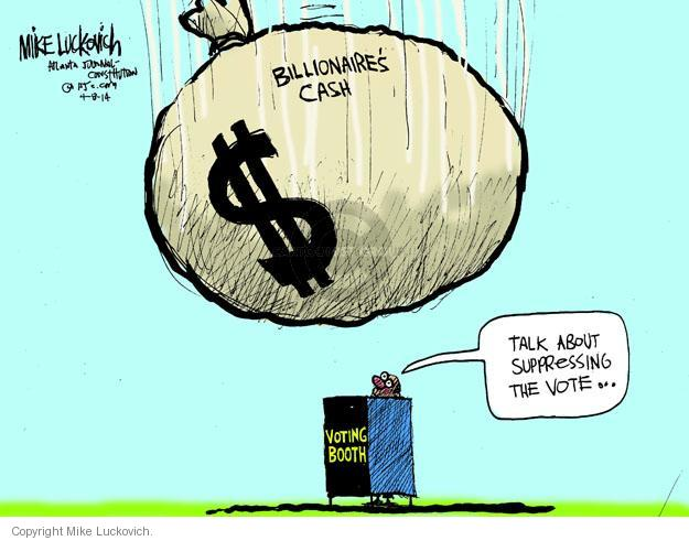 Mike Luckovich  Mike Luckovich's Editorial Cartoons 2014-04-08 money donor