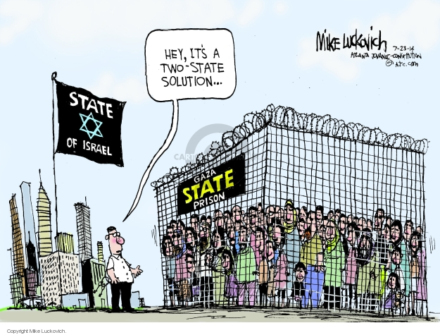 State of Israel. Gaza State Prison. Hey, its a two-state solution!