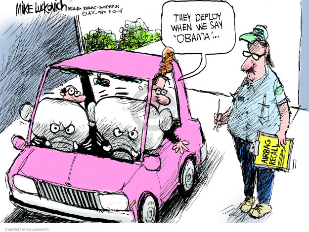 They deploy when we say Obama … Airbag recall.