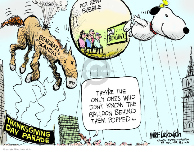 "Fox News bubble. Fox News. Benghazi! Benghazi ""scandal"". Theyre the only ones who dont know the balloon behind them popped … Thanksgiving Day Parade."