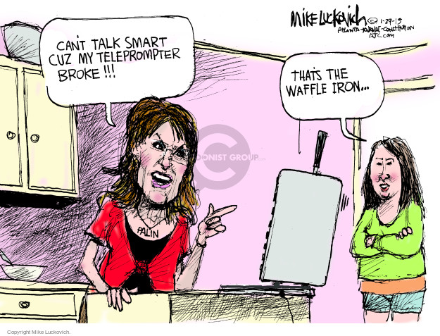 Cant talk smart cuz my teleprompter broke!!! Palin. Thats the waffle iron.