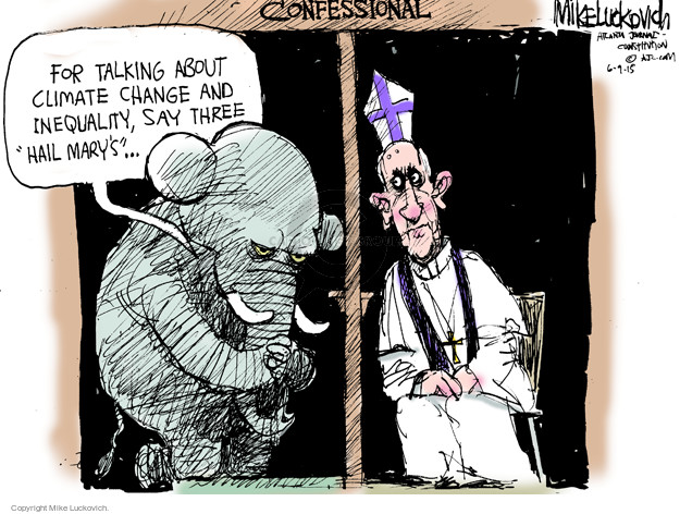 "Confessional. For talking about climate change and inequality, say three ""Hail Marys"" …"