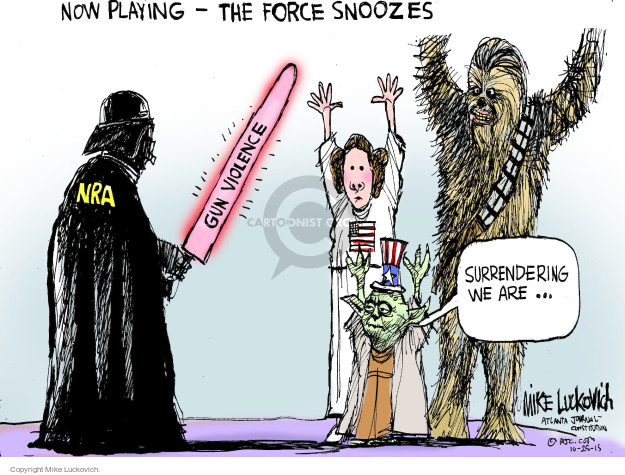 Now playing - The Force Snoozes.  NRA.  Gun violence.  Surrendering we are.