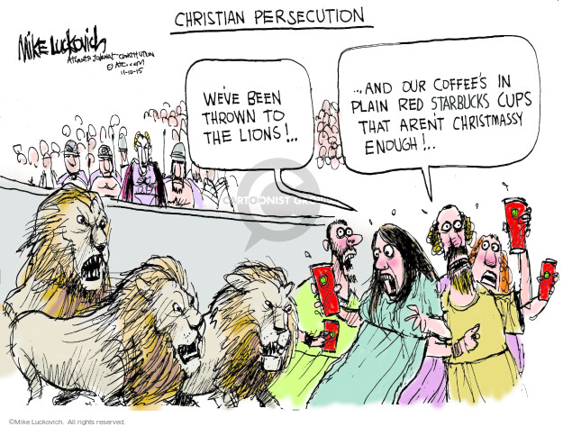 Mike Luckovich  Mike Luckovich's Editorial Cartoons 2015-11-10 Christian
