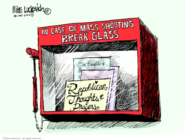 In case of mass shooting break glass. Republican thoughts & prayers. Our thoughts & …