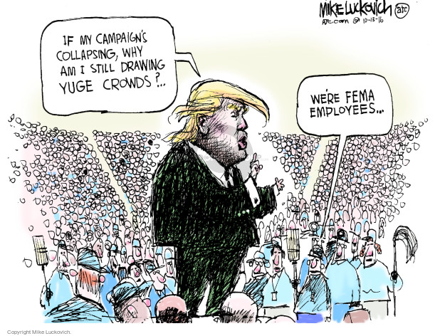 Cartoonist Mike Luckovich  Mike Luckovich's Editorial Cartoons 2016-10-13 election