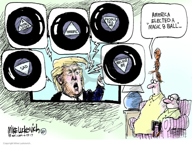 Mike Luckovich  Mike Luckovich's Editorial Cartoons 2017-04-13 presidential administration