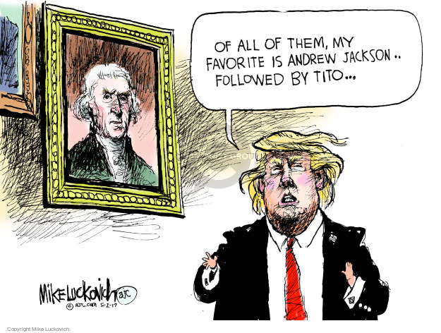 Cartoonist Mike Luckovich  Mike Luckovich's Editorial Cartoons 2017-05-02 American History
