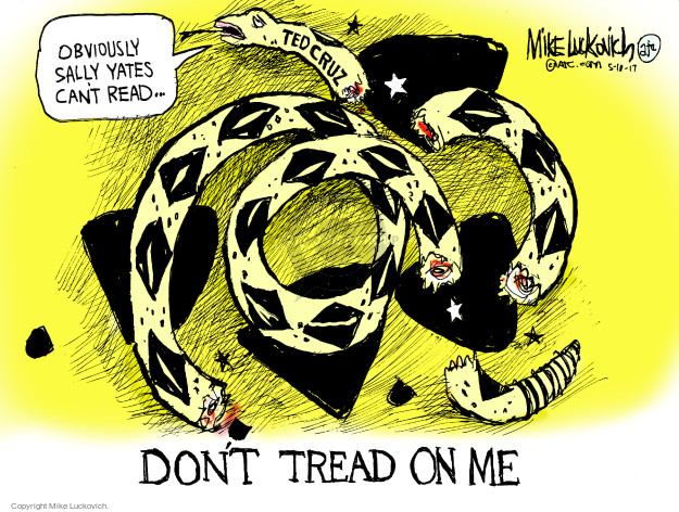 Obviously Sally Yates cant read.  Ted Curz.  Dont tread on me.